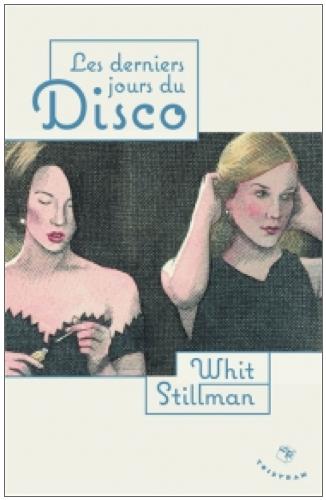 Couverture pour le livre de Whit Stillman Les Derniers Jours du Disco (Photo from Lalibrairie.com)