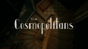 Whit Stillman The Cosmopolitans Title screen